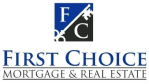 First Choice Mortgage & Real Estate